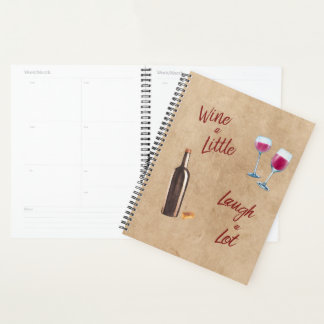 Wine a Little Laugh a Lot Quote Humorous Planner