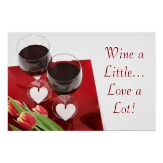 Wine a Little...Love a Lot! Poster