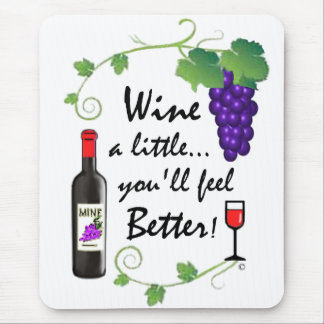 Wine a Little... Mouse Pad