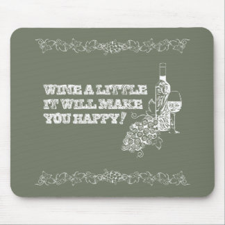 Wine A Little Mouse Pad