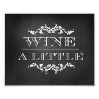 Wine a Little Wedding or Party Sign 8x10