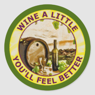 Wine A Little You'll Feel Better Classic Round Sticker
