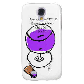"Wine ""Age only matters if you're wine, cheese or Galaxy S4 Cover"
