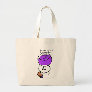"Wine ""Age only matters if you're wine, cheese or Large Tote Bag"