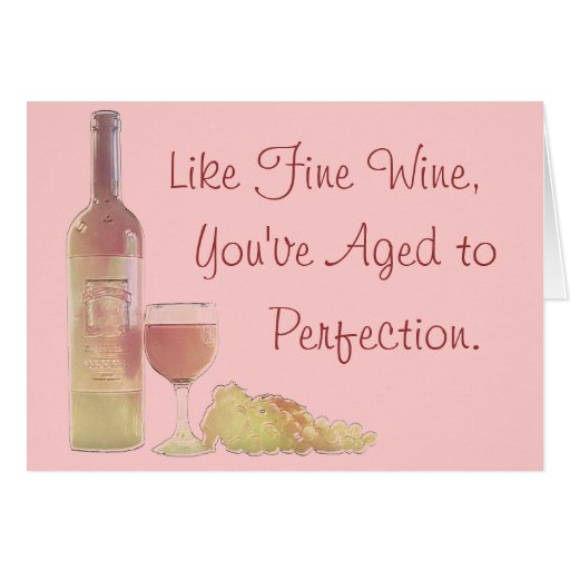 Wine Aged To Perfection Birthday Card