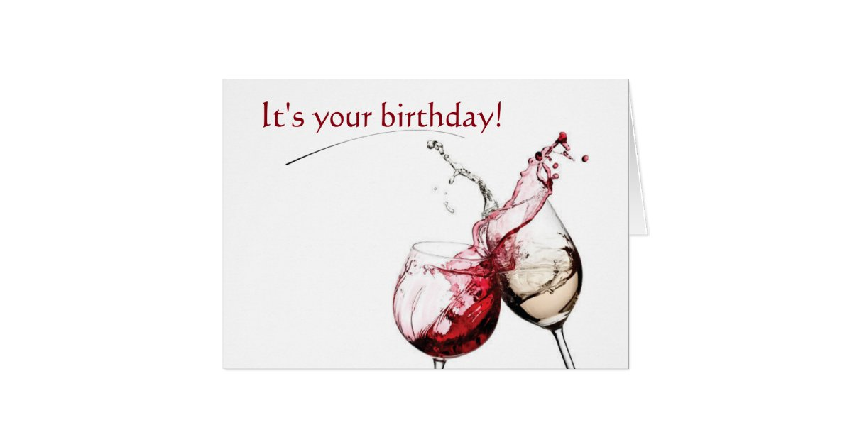Wine And Birthday Wishes Card Zazzle Com