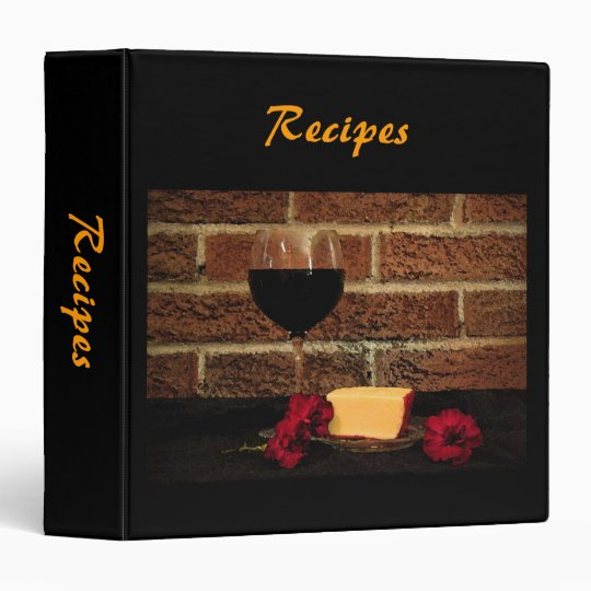 Wine and Cheese Recipes 3 Ring Binder