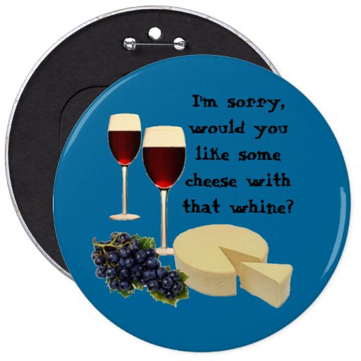 Wine and Cheese Series 6 Inch Round Button