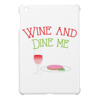 Wine and Dine Me with dinner and wine glass iPad Mini Cases