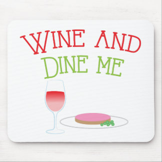 Wine and Dine Me with dinner and wine glass Mouse Pad