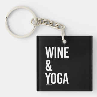 Wine and Yoga -   Yoga Fitness -.png Keychain