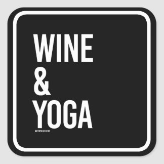 Wine and Yoga -   Yoga Fitness -.png Square Sticker