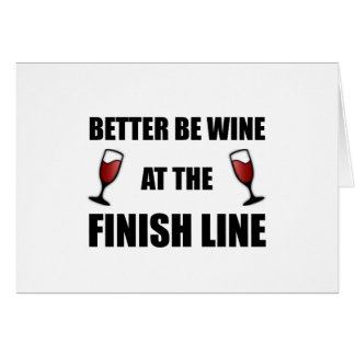 Wine At Finish Line Greeting Card