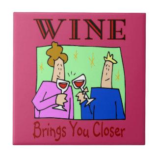 Wine Brings You Closer Ceramic Tile