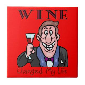 Wine Changed My Life Ceramic Tile