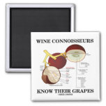 Wine Connoisseurs Know Their Grapes (Humor) Refrigerator Magnets