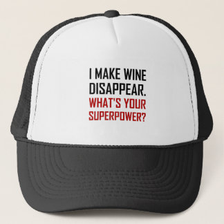 Wine Disappear Superpower Trucker Hat