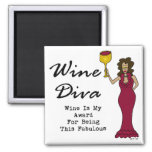 "Wine Diva ""Wine Is My Award For Being Fabulous"" 2 Inch Square Magnet"