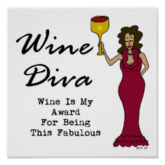 "Wine Diva ""Wine Is My Award For Being Fabulous"" Poster"
