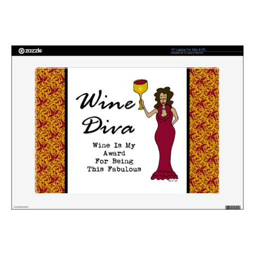 """Wine Diva """"Wine Is My Award For Being Fabulous"""" Laptop Decal"""