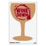 """Wine Down"" wine glass Room Sticker"