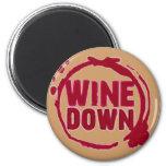 """""""WINE DOWN""""....WINE STAIN DESIGN 2 INCH ROUND MAGNET"""