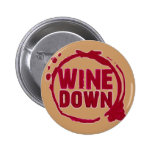 """""""WINE DOWN""""....WINE STAIN DESIGN PINS"""