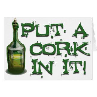 Wine Drinker - Put a CORK in it! Greeting Card