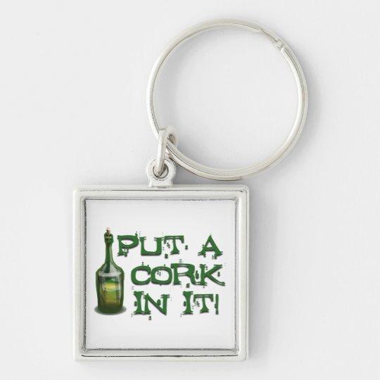 Wine Drinker - Put a CORK in it! Keychain