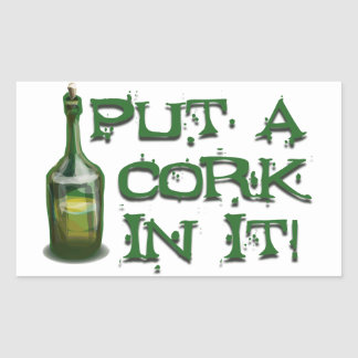 Wine Drinker - Put a CORK in it! Rectangular Sticker