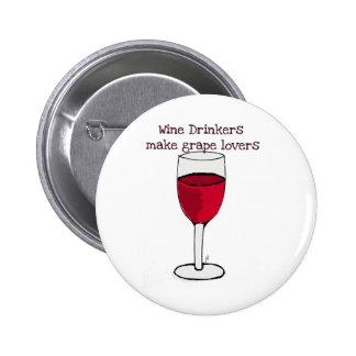 WINE DRINKERS MAKE GRAPE LOVERS wine print by jill Pinback Buttons