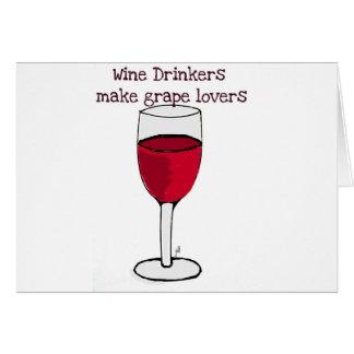 WINE DRINKERS MAKE GRAPE LOVERS wine print by jill Greeting Card