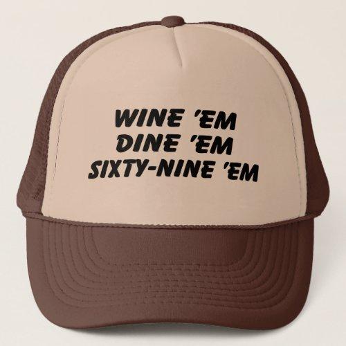Wine em Dine em 69 em Trucker Hat