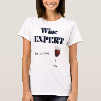 Wine Expert in Training T-Shirt