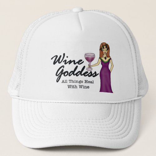 Wine Goddess All Things Heal with Wine Trucker Hat