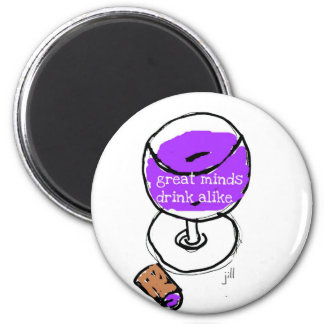 "Wine ""Great Minds Drink Alike"" 2 Inch Round Magnet"