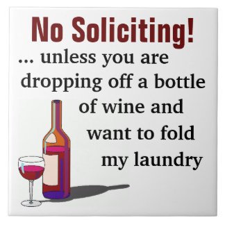 Wine Humor No Soliciting Sign Ceramic Tile