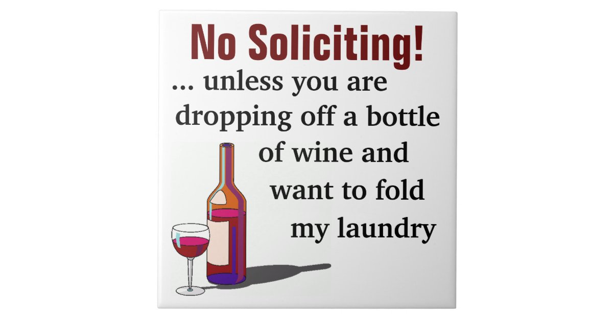 Wine Humor No Soliciting Sign Ceramic Tile | Zazzle.com