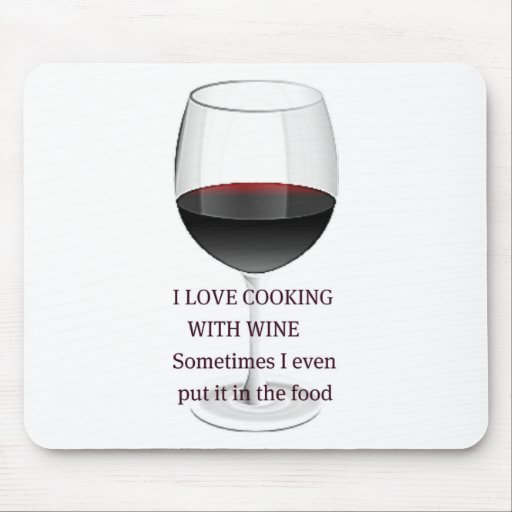 WINE - I LOVE COOKING WITH WINE MOUSE PAD