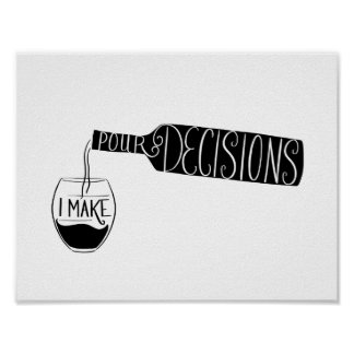 Wine Illustration I make Pour Decisions Poster
