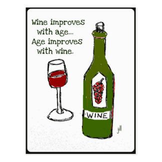 Wine improves with age...Age improves with wine. Postcard
