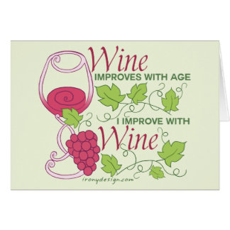 Wine Improves With Age Card