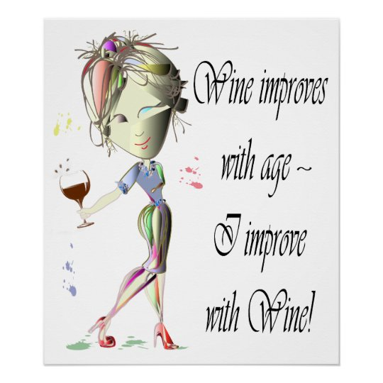 Wine improves with age, Funny art Poster