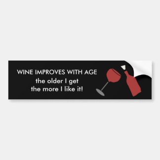 WINE IMPROVES WITH AGE Funny Bumper Sticker