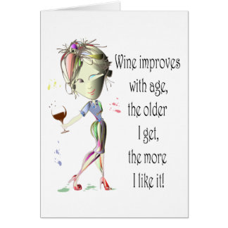 Wine Improves with Age, Humorous Wine Gifts Card