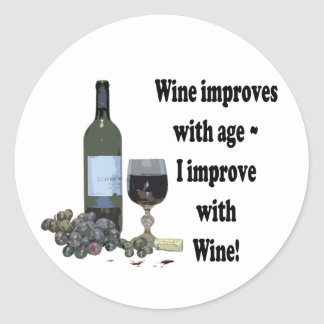 Wine improves with age, I improve with Wine! Classic Round Sticker