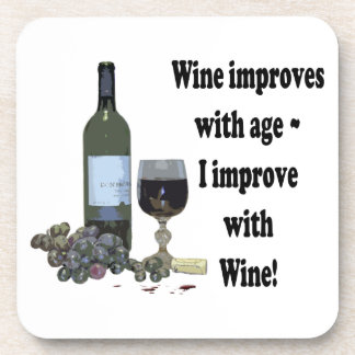 Wine improves with age I improve with Wine Drink Coaster