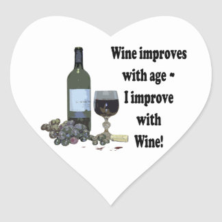 Wine improves with age, I improve with Wine! Heart Sticker