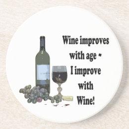 Wine improves with age, I improve with Wine! Sandstone Coaster