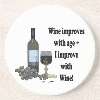 Wine improves with age, I improve with Wine! Sandstone Coaster
